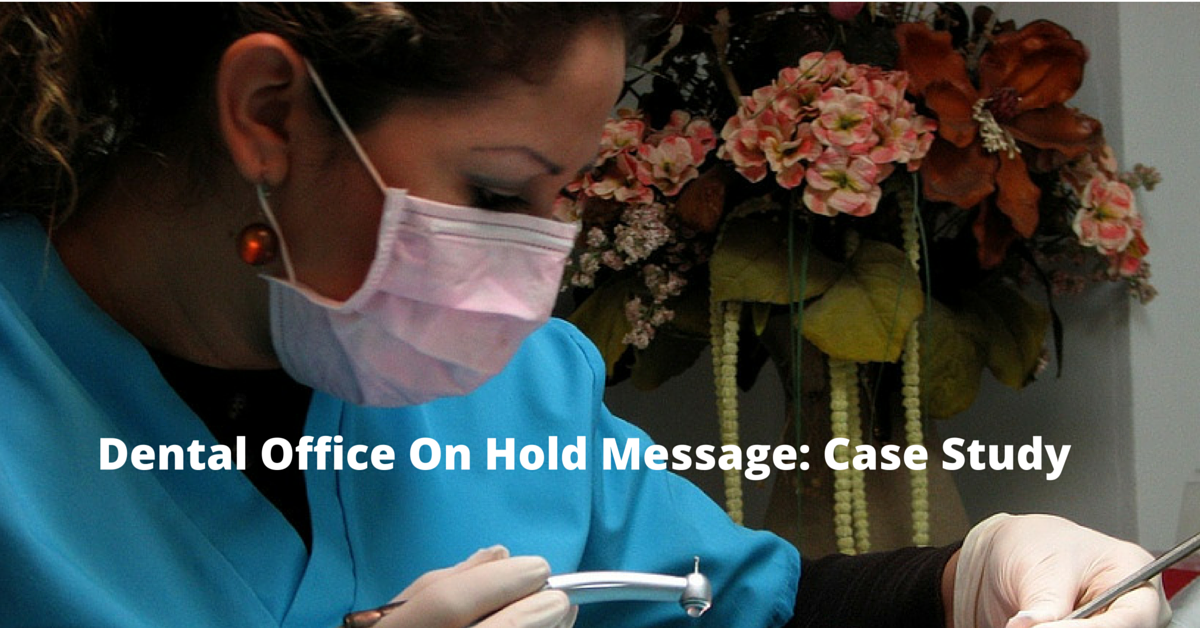 Dental Office On Hold Message_ Case Study